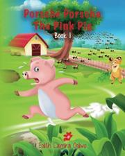 Porsché Porscha The Pink Pig by Edith Lamira Odiwo