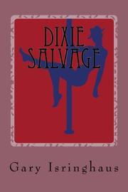 DIXIE SALVAGE by Gary Isringhaus
