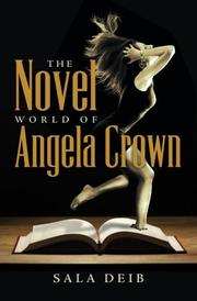 The Novel World of Angela Crown by Sala Deib