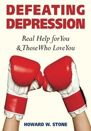 DEFEATING DEPRESSION by Howard W Stone