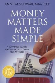 Money Matters Made Simple by Anne M. Schwab