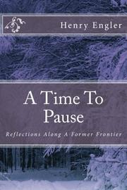 A Time to Pause by Henry R. Engler