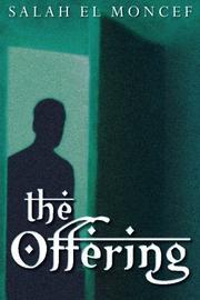 THE OFFERING by Salah  el Moncef