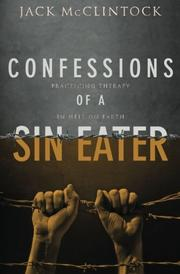 CONFESSIONS OF A SIN EATER by Jack McClintock