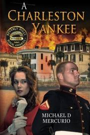 A CHARLESTON YANKEE by Michael D Mercurio