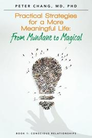 Practical Strategies for a More Meaningful Life by Peter Chang
