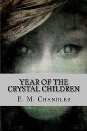 Year of the Crystal Children by E. M. Chandler