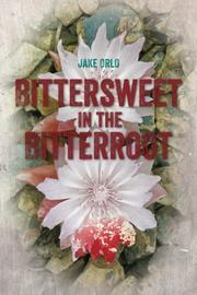 BITTERSWEET IN THE BITTERROOT by Jake Orlo