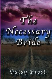The Necessary Bride by Patsy Frost