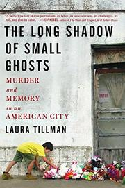THE LONG SHADOW OF SMALL GHOSTS by Laura Tillman