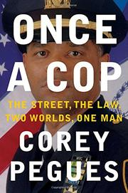 ONCE A COP by Corey Pegues