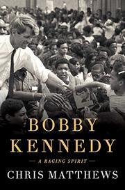 BOBBY KENNEDY by Chris Matthews