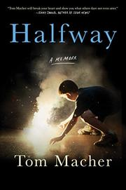 HALFWAY by Tom Macher