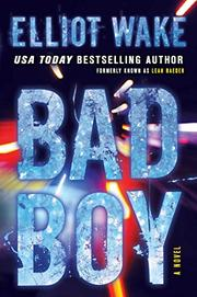 BAD BOY by Elliot Wake