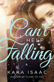 CAN'T HELP FALLING by Kara Isaac