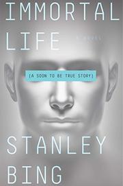 IMMORTAL LIFE by Stanley Bing