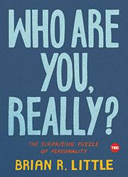 WHO ARE YOU, REALLY? by Brian R. Little