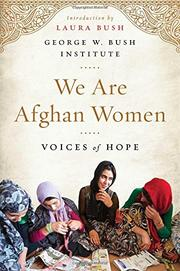 WE ARE AFGHAN WOMEN by George W. Bush Presidential Center