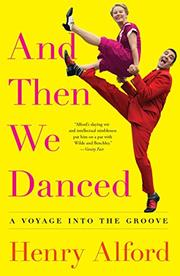 AND THEN WE DANCED by Henry Alford