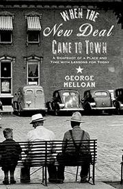 WHEN THE NEW DEAL CAME TO TOWN by George Melloan