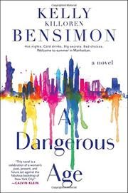 A DANGEROUS AGE by Kelly Killoren Bensimon