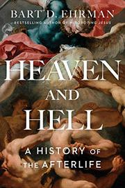 HEAVEN AND HELL by Bart D. Ehrman