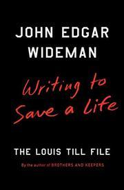 WRITING TO SAVE A LIFE by John Edgar Wideman