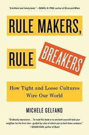 RULE MAKERS, RULE BREAKERS by Michele Gelfand