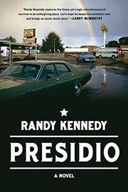 PRESIDIO by Randy Kennedy