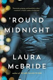 'ROUND MIDNIGHT by Laura McBride