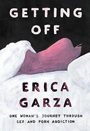 GETTING OFF by Erica Garza