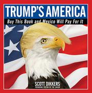 TRUMP'S AMERICA by Scott Dikkers