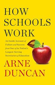 HOW SCHOOLS WORK by Arne Duncan