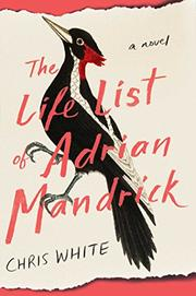 THE LIFE LIST OF ADRIAN MANDRICK by Chris White