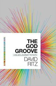 THE GOD GROOVE by David  Ritz