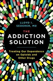 THE ADDICTION SOLUTION by Lloyd I. Sederer