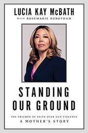 STANDING OUR GROUND by Lucia Kay McBath
