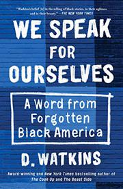 WE SPEAK FOR OURSELVES by D. Watkins