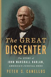 THE GREAT DISSENTER by Peter S. Canellos