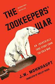 THE ZOOKEEPERS' WAR by J.W. Mohnhaupt