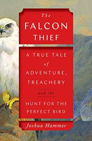 THE FALCON THIEF by Joshua Hammer