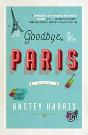 GOODBYE, PARIS by Anstey Harris