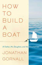 HOW TO BUILD A BOAT by Jonathan Gornall