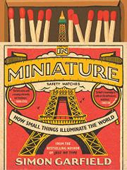 IN MINIATURE by Simon Garfield