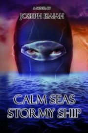 Calm Seas Stormy Ship by Joseph Isaiah