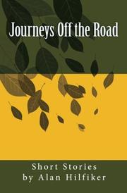 Journeys Off the Road by Alan Hilfiker