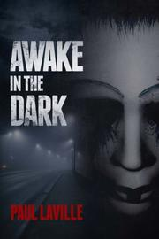 AWAKE IN THE DARK by Paul Laville