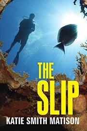THE SLIP by Katie Smith Matison