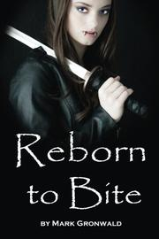 REBORN TO BITE by Mark Gronwald
