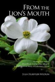 FROM THE LION'S MOUTH by Julia Hoeffler Welton
